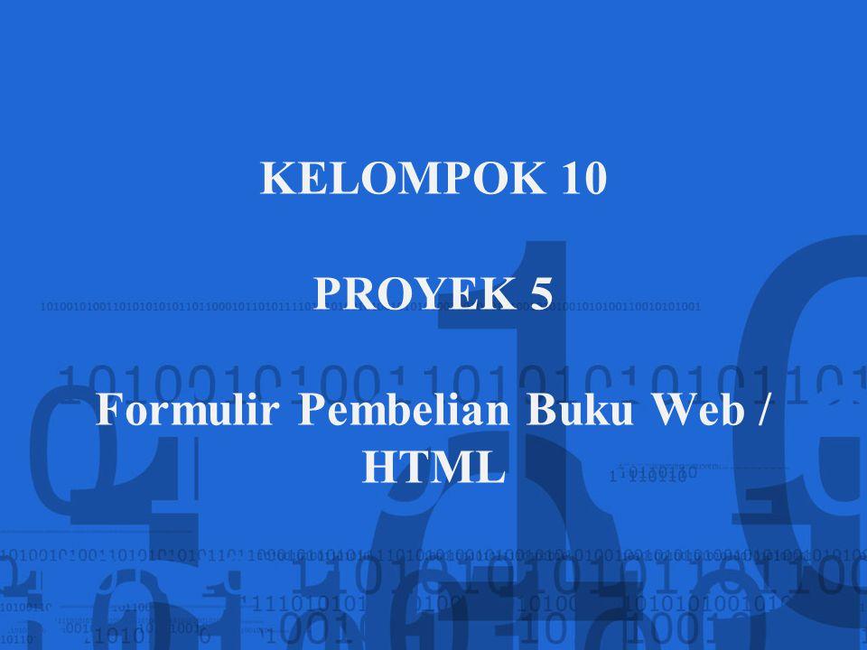 KELOMPOK 10 PROYEK 5 Formulir Pembelian Buku Web / HTML