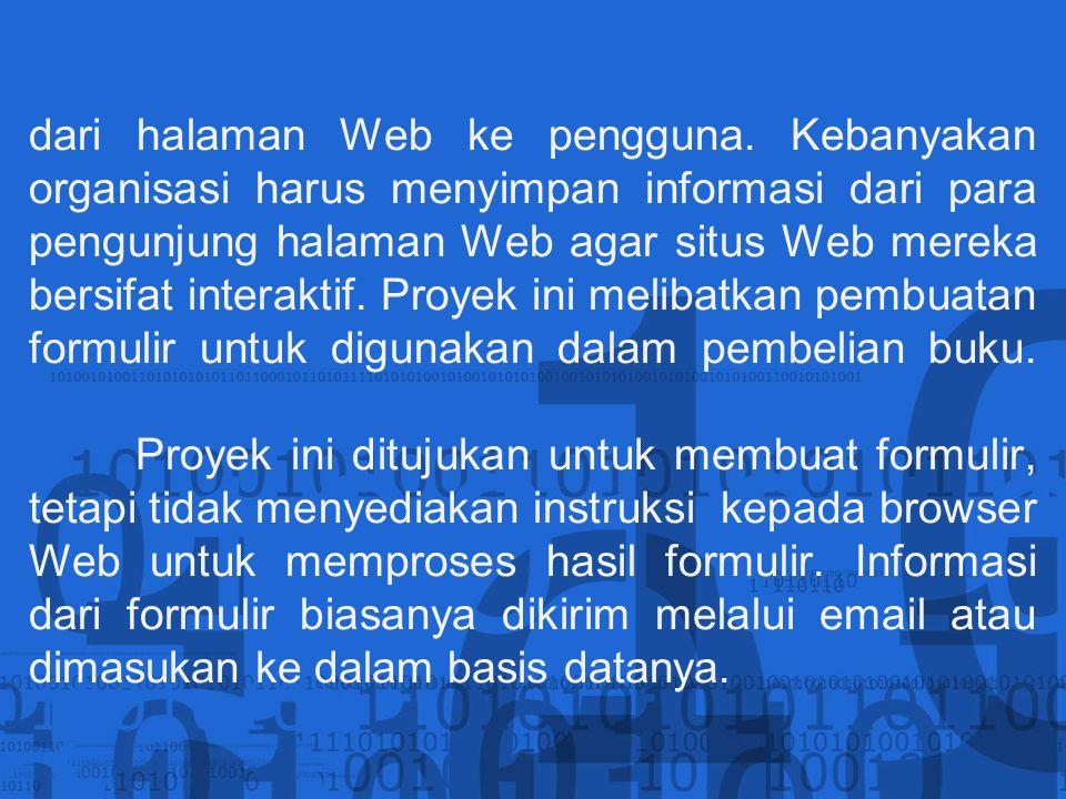 dari halaman Web ke pengguna. Kebanyakan organisasi harus menyimpan informasi dari para pengunjung halaman Web agar situs Web mereka bersifat interakt