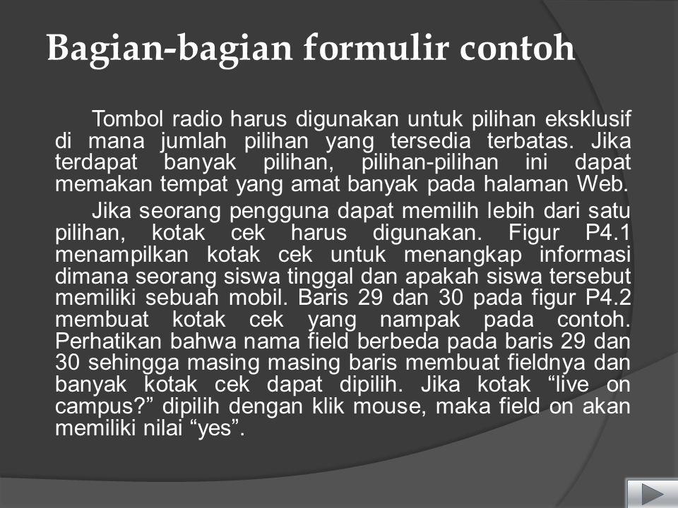 Bagian-bagian formulir contoh Tombol radio harus digunakan untuk pilihan eksklusif di mana jumlah pilihan yang tersedia terbatas.