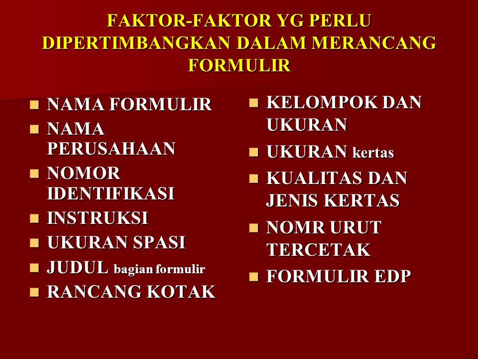 Nomor urut TERCETAK : Agar penggunaan formulir dapat diawasi dan tidak disalah gunakan, formulir harus diberi nomor urut tercetak.