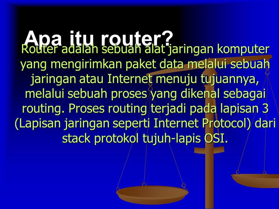 Daftar Isi 1 Fungsi 1 Fungsi 2 Jenis-jenis router 2 Jenis-jenis router 3 Router versus Bridge 3 Router versus Bridge 4 Keuntungan dan kekurangan router 4 Keuntungan dan kekurangan router 5 Cara kerja router 5 Cara kerja router