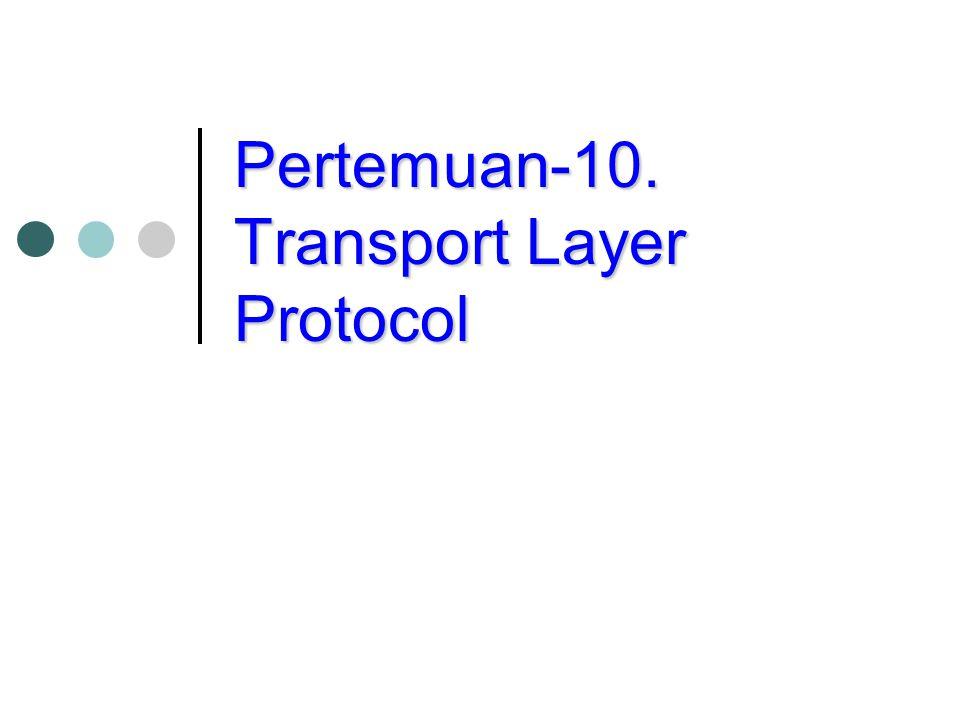 Pertemuan-10. Transport Layer Protocol