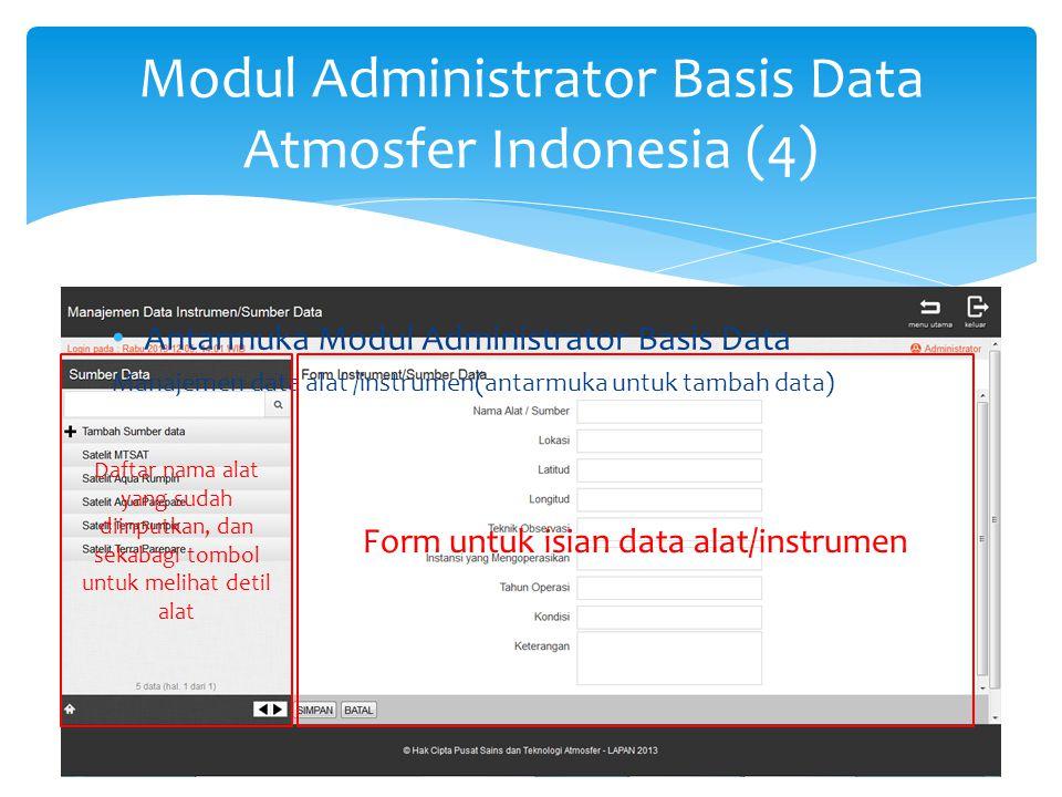 Modul Administrator Basis Data Atmosfer Indonesia (4) Antarmuka Modul Administrator Basis Data Manajemen data alat /instrumen(antarmuka untuk tambah d