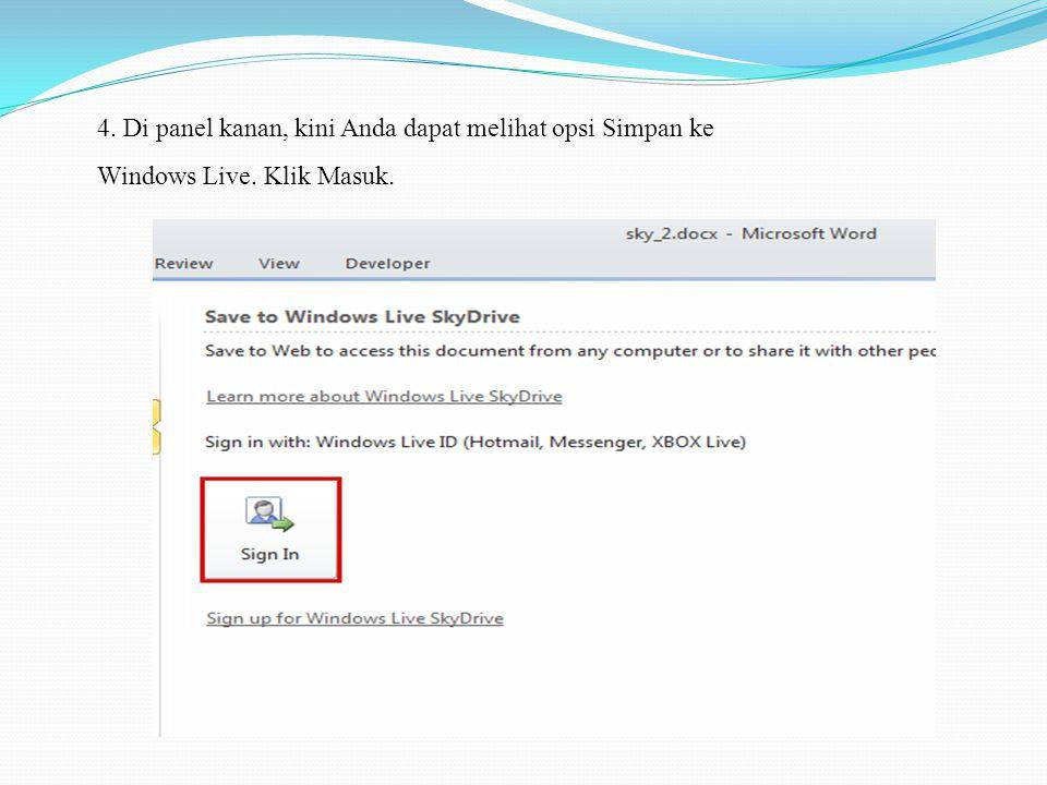 4. Di panel kanan, kini Anda dapat melihat opsi Simpan ke Windows Live. Klik Masuk.