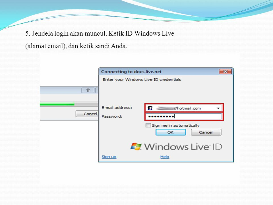 5. Jendela login akan muncul. Ketik ID Windows Live (alamat email), dan ketik sandi Anda.