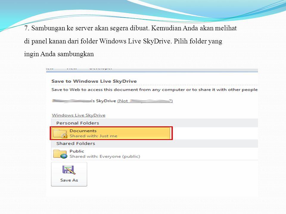 7. Sambungan ke server akan segera dibuat. Kemudian Anda akan melihat di panel kanan dari folder Windows Live SkyDrive. Pilih folder yang ingin Anda s