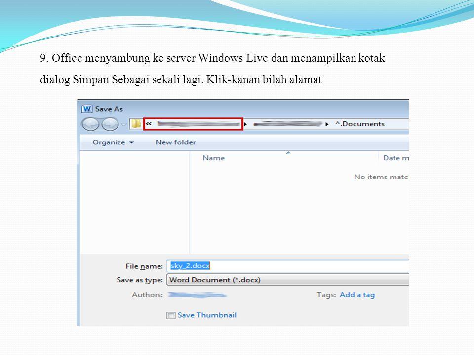 9. Office menyambung ke server Windows Live dan menampilkan kotak dialog Simpan Sebagai sekali lagi. Klik-kanan bilah alamat