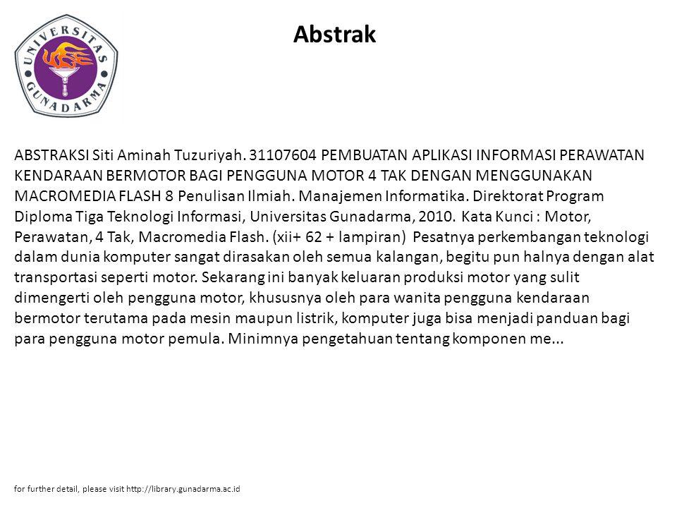Abstrak ABSTRAKSI Siti Aminah Tuzuriyah. 31107604 PEMBUATAN APLIKASI INFORMASI PERAWATAN KENDARAAN BERMOTOR BAGI PENGGUNA MOTOR 4 TAK DENGAN MENGGUNAK