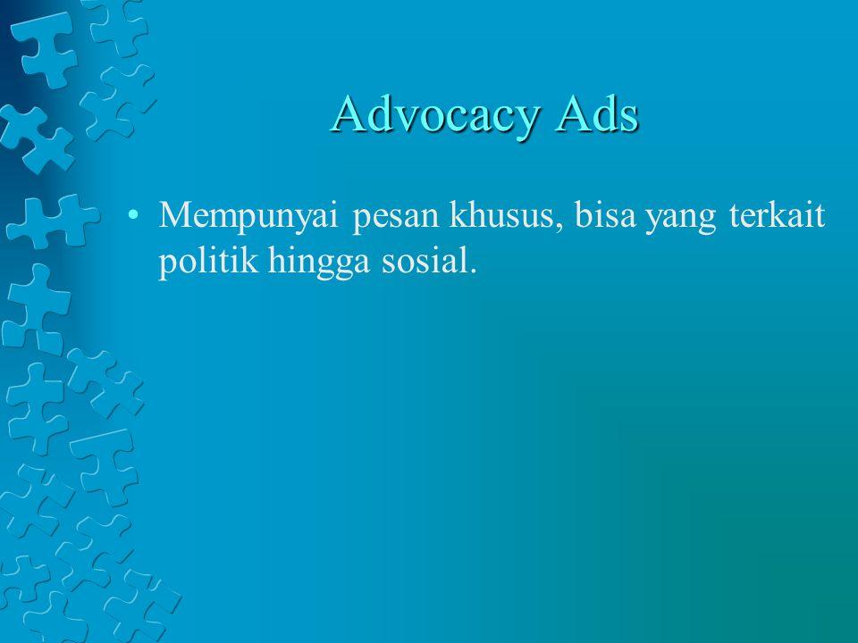 Advocacy Ads Mempunyai pesan khusus, bisa yang terkait politik hingga sosial.
