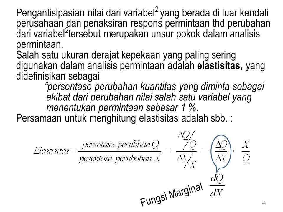 16 Pengantisipasian nilai dari variabel 2 yang berada di luar kendali perusahaan dan penaksiran respons permintaan thd perubahan dari variabel 2 terse