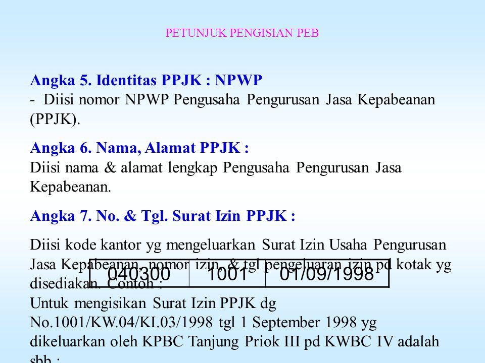 "PETUNJUK PENGISIAN PEB Cara pengisian kolom-kolom PEB : Angka 1. Identitas Eksportir : NPWP/Paspor/KTP/Lainnya - Diberi tanda ""X"" (coret) bagi identit"
