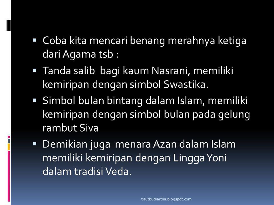  Coba kita mencari benang merahnya ketiga dari Agama tsb :  Tanda salib bagi kaum Nasrani, memiliki kemiripan dengan simbol Swastika.  Simbol bulan