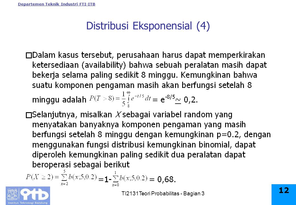 Departemen Teknik Industri FTI-ITB TI2131Teori Probabilitas - Bagian 3 12 Distribusi Eksponensial (4)