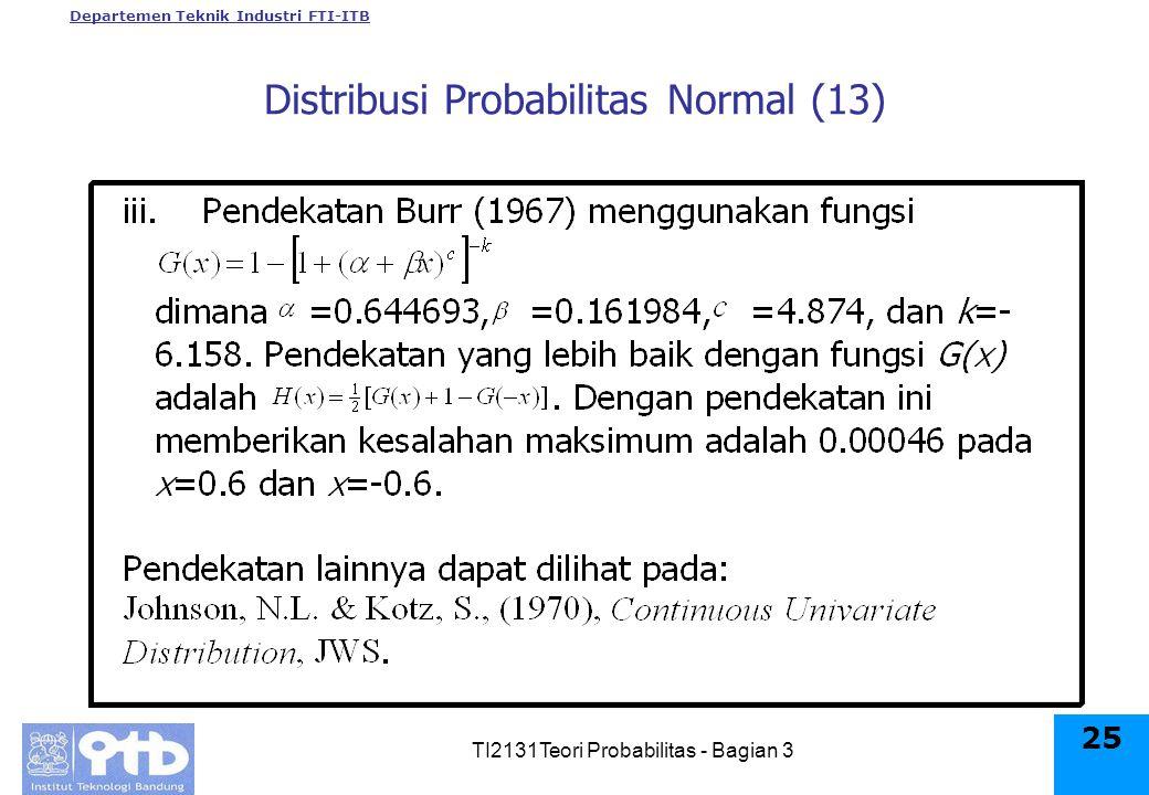 Departemen Teknik Industri FTI-ITB TI2131Teori Probabilitas - Bagian 3 25 Distribusi Probabilitas Normal (13)