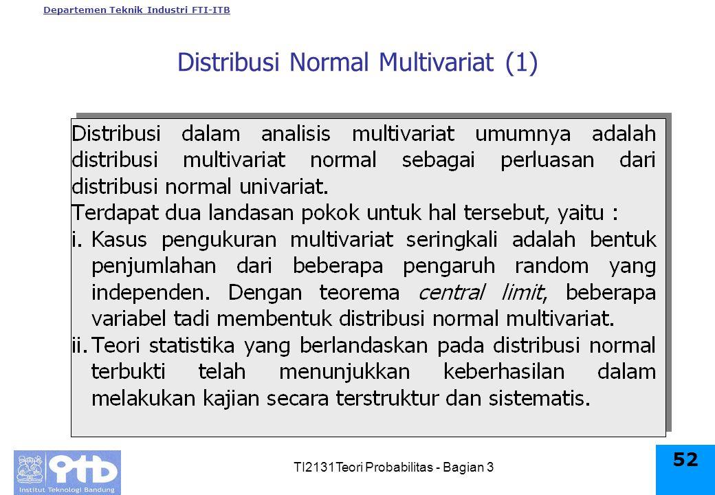 Departemen Teknik Industri FTI-ITB TI2131Teori Probabilitas - Bagian 3 52 Distribusi Normal Multivariat (1)