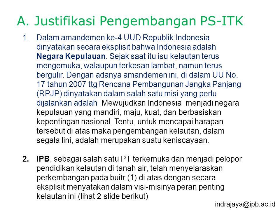 1.Dalam amandemen ke-4 UUD Republik Indonesia dinyatakan secara eksplisit bahwa Indonesia adalah Negara Kepulauan. Sejak saat itu isu kelautan terus m