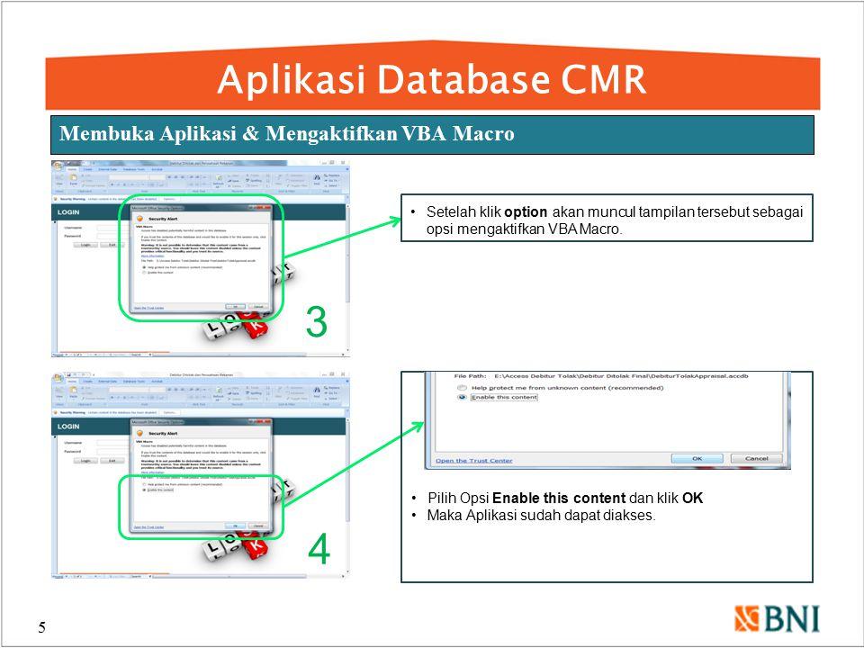 Aplikasi Database CMR 6 Halaman Login Pada halaman login user diminta untuk memasukkan Username (pilih droplist: bni_cmr) dan Password.