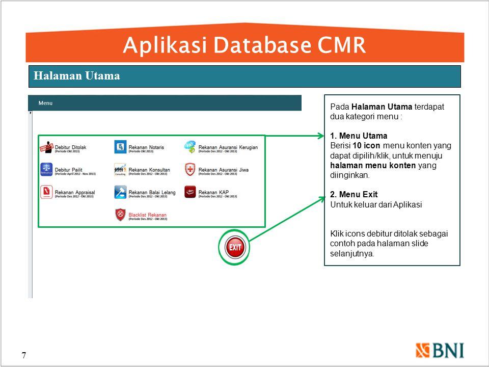 Aplikasi Database CMR 7 Halaman Utama Pada Halaman Utama terdapat dua kategori menu : 1. Menu Utama Berisi 10 icon menu konten yang dapat dipilih/klik
