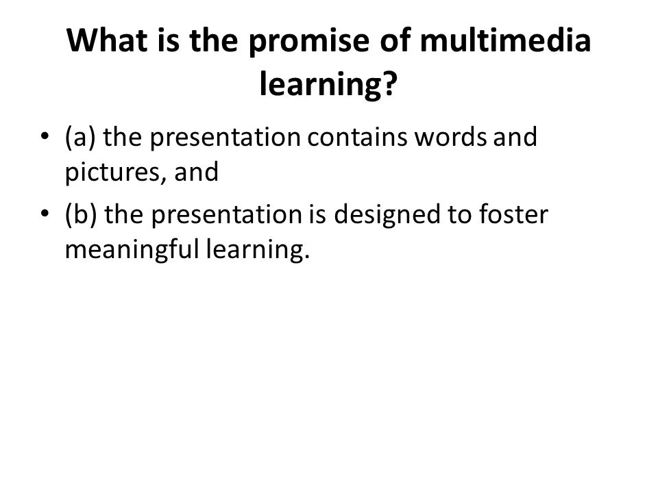 What is the promise of multimedia learning.
