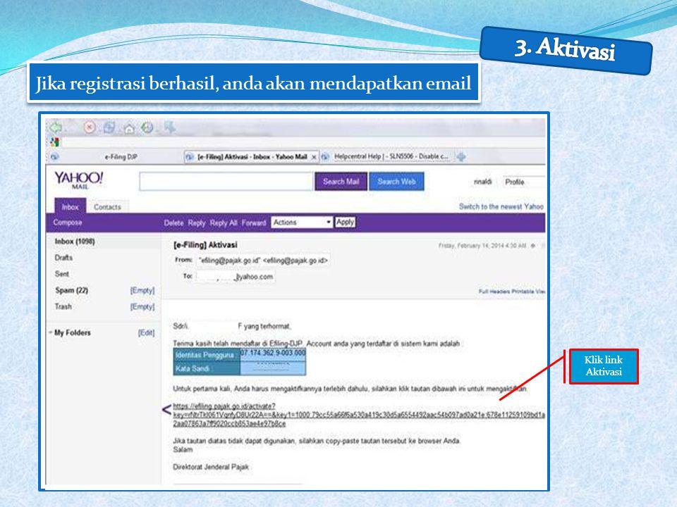 Jika registrasi berhasil, anda akan mendapatkan email Klik link Aktivasi