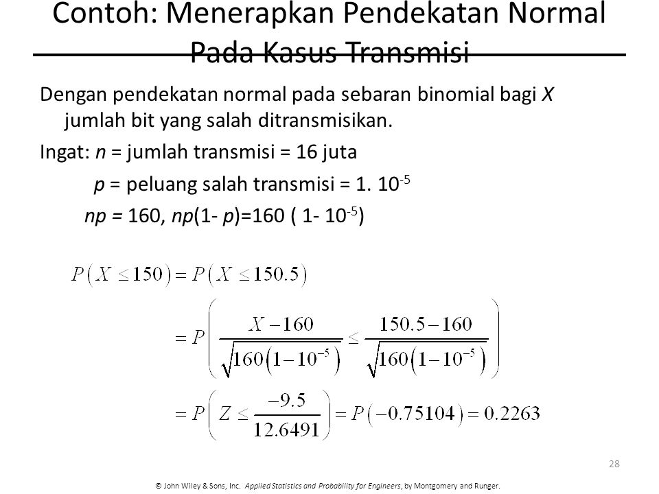 © John Wiley & Sons, Inc. Applied Statistics and Probability for Engineers, by Montgomery and Runger. Contoh: Menerapkan Pendekatan Normal Pada Kasus