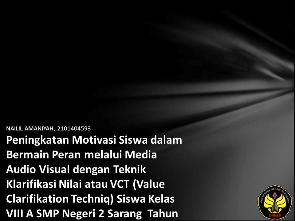 NAILIL AMANIYAH, 2101404593 Peningkatan Motivasi Siswa dalam Bermain Peran melalui Media Audio Visual dengan Teknik Klarifikasi Nilai atau VCT (Value