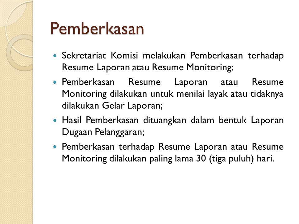 Pemberkasan Sekretariat Komisi melakukan Pemberkasan terhadap Resume Laporan atau Resume Monitoring; Pemberkasan Resume Laporan atau Resume Monitoring