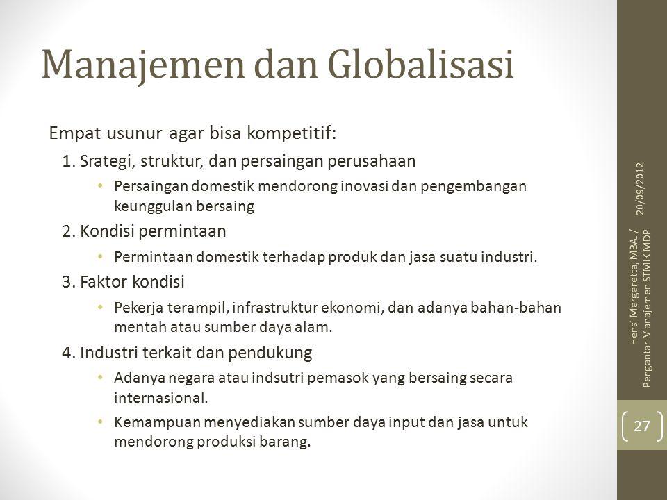 Manajemen dan Globalisasi Empat usunur agar bisa kompetitif: 1.