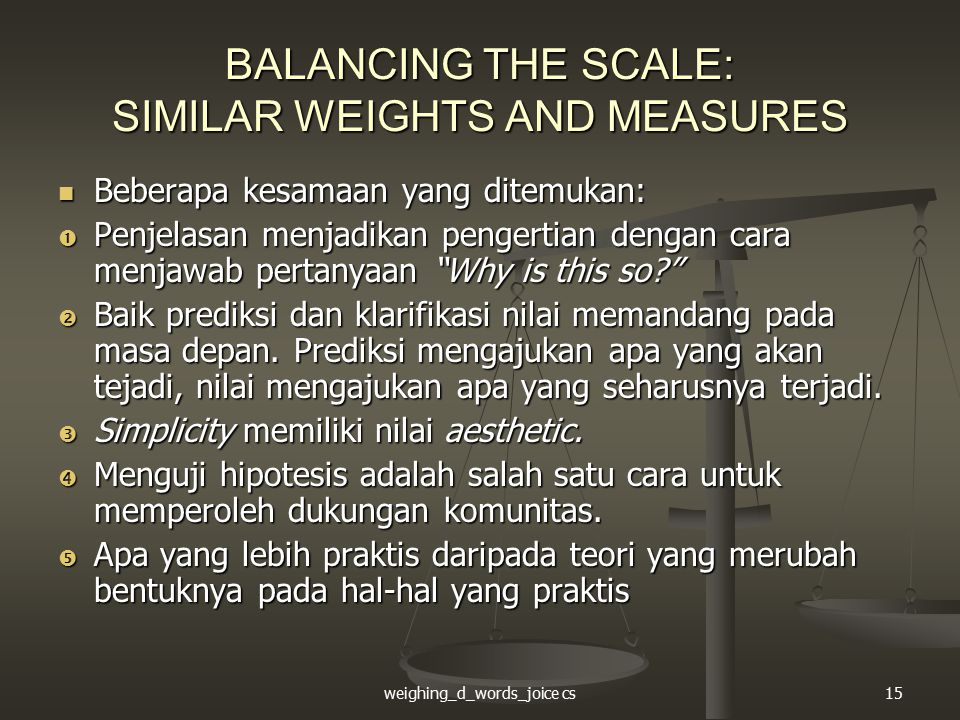 weighing_d_words_joice cs15 BALANCING THE SCALE: SIMILAR WEIGHTS AND MEASURES Beberapa kesamaan yang ditemukan: Beberapa kesamaan yang ditemukan:  Pe