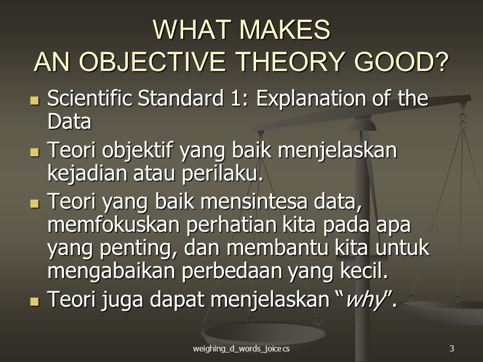 weighing_d_words_joice cs4 WHAT MAKES AN OBJECTIVE THEORY GOOD.