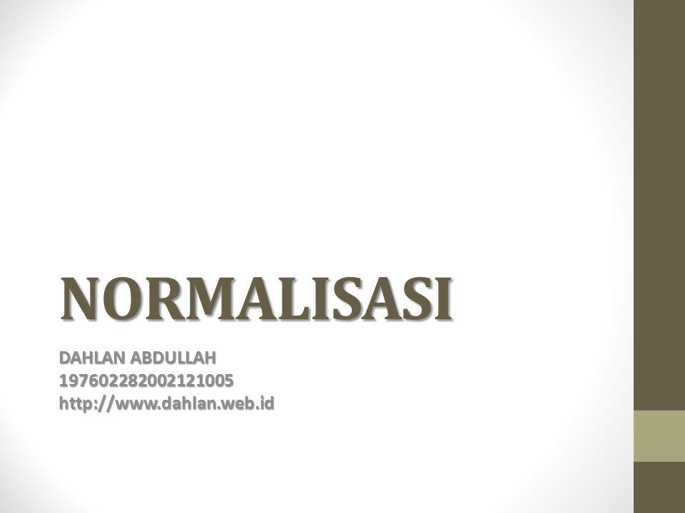 NORMALISASI DAHLAN ABDULLAH 197602282002121005 http://www.dahlan.web.id