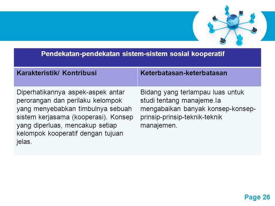 Free Powerpoint Templates Page 26 Pendekatan-pendekatan sistem-sistem sosial kooperatif Karakteristik/ KontribusiKeterbatasan-keterbatasan Diperhatika