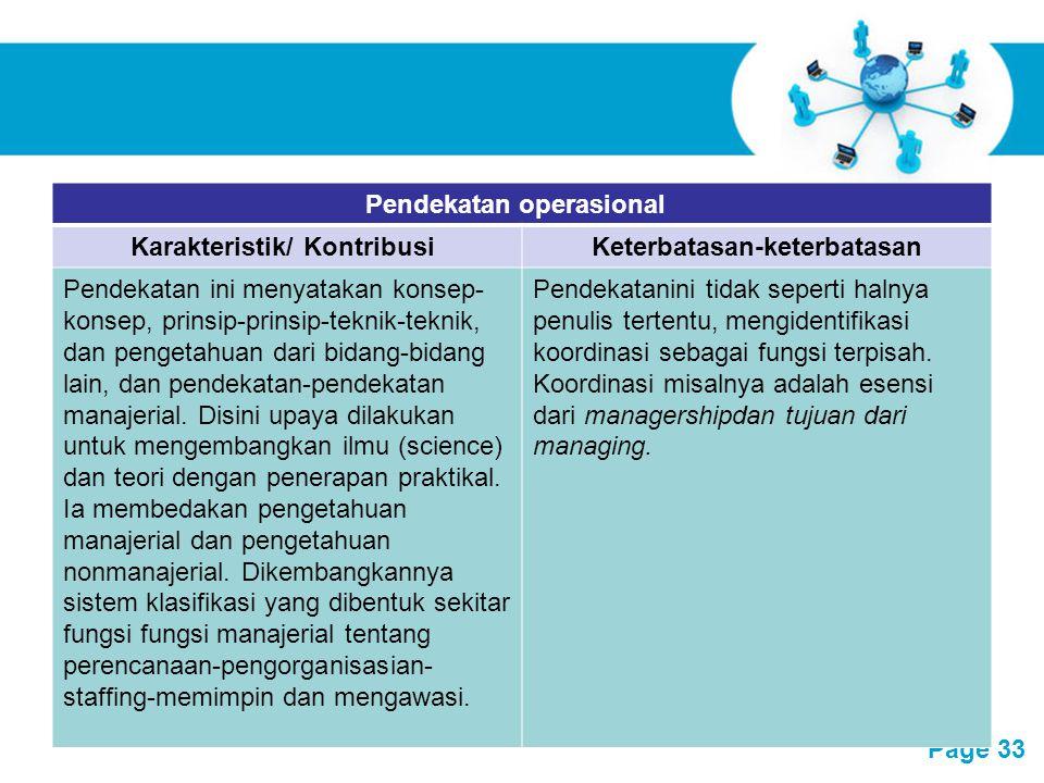 Free Powerpoint Templates Page 33 Pendekatan operasional Karakteristik/ KontribusiKeterbatasan-keterbatasan Pendekatan ini menyatakan konsep- konsep,