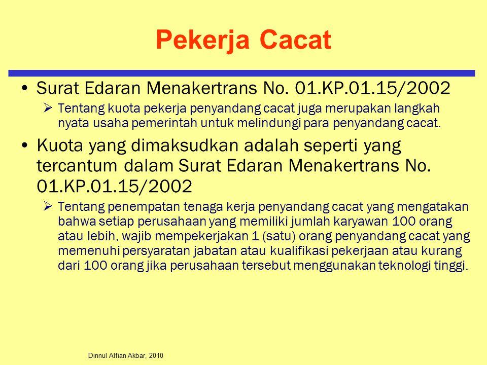 Dinnul Alfian Akbar, 2010 Pekerja Cacat Surat Edaran Menakertrans No. 01.KP.01.15/2002  Tentang kuota pekerja penyandang cacat juga merupakan langkah