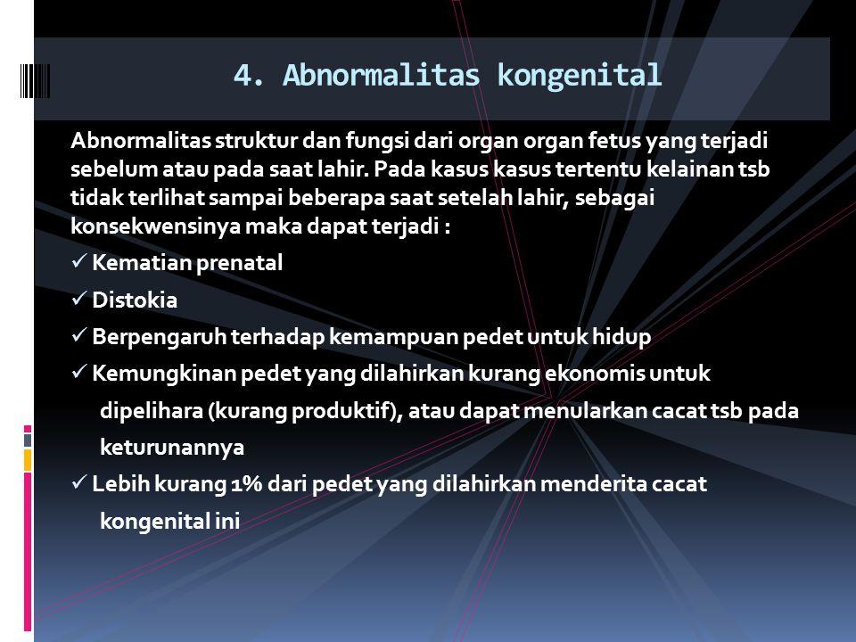 Abnormalitas struktur dan fungsi dari organ organ fetus yang terjadi sebelum atau pada saat lahir. Pada kasus kasus tertentu kelainan tsb tidak terlih