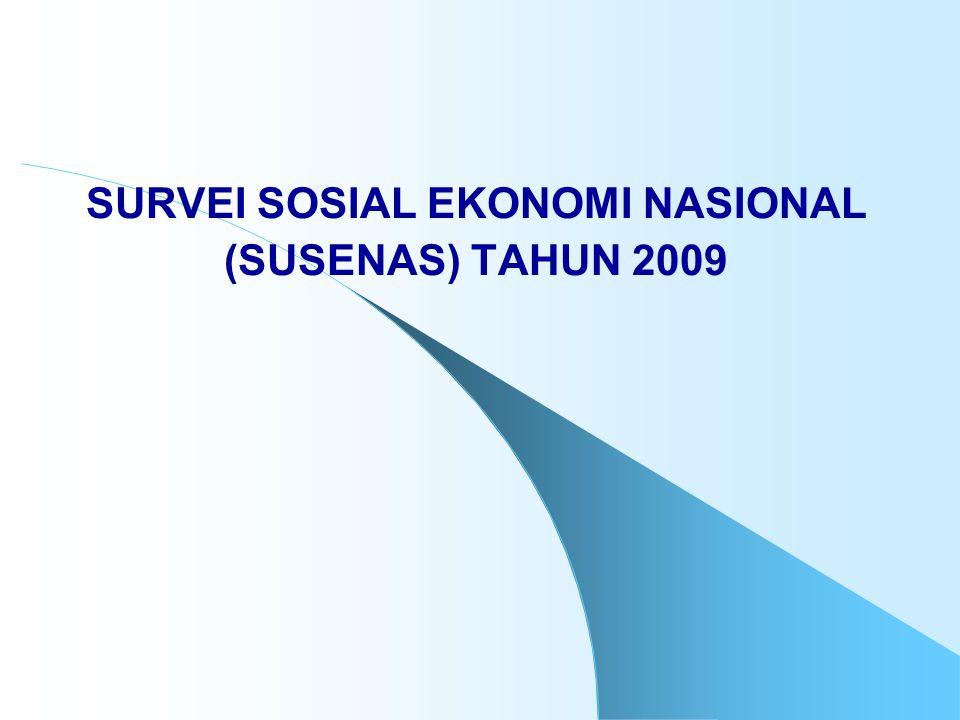 SURVEI SOSIAL EKONOMI NASIONAL (SUSENAS) TAHUN 2009