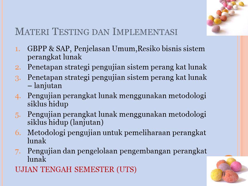 # 8.Inspeksi Rencana pengujian (test plan) dan kasus pengujian (test case) 9.Strategi pengujian untuk purwarupa cepat (rapid prototype) 10.Tehnik pengujian dan Alat bantu pengujian 11.Dokumentasi pengujian 12.Pelaporan hasil pengujian dan Evaluasi efektifitas pengujian 13.Implementasi 14.Pemeliharaan operasional UJIAN AKHIR SEMESTER (UAS)