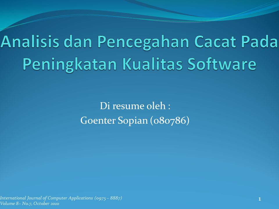 Di resume oleh : Goenter Sopian (080786) International Journal of Computer Applications (0975 – 8887) Volume 8– No.7, October 2010 1
