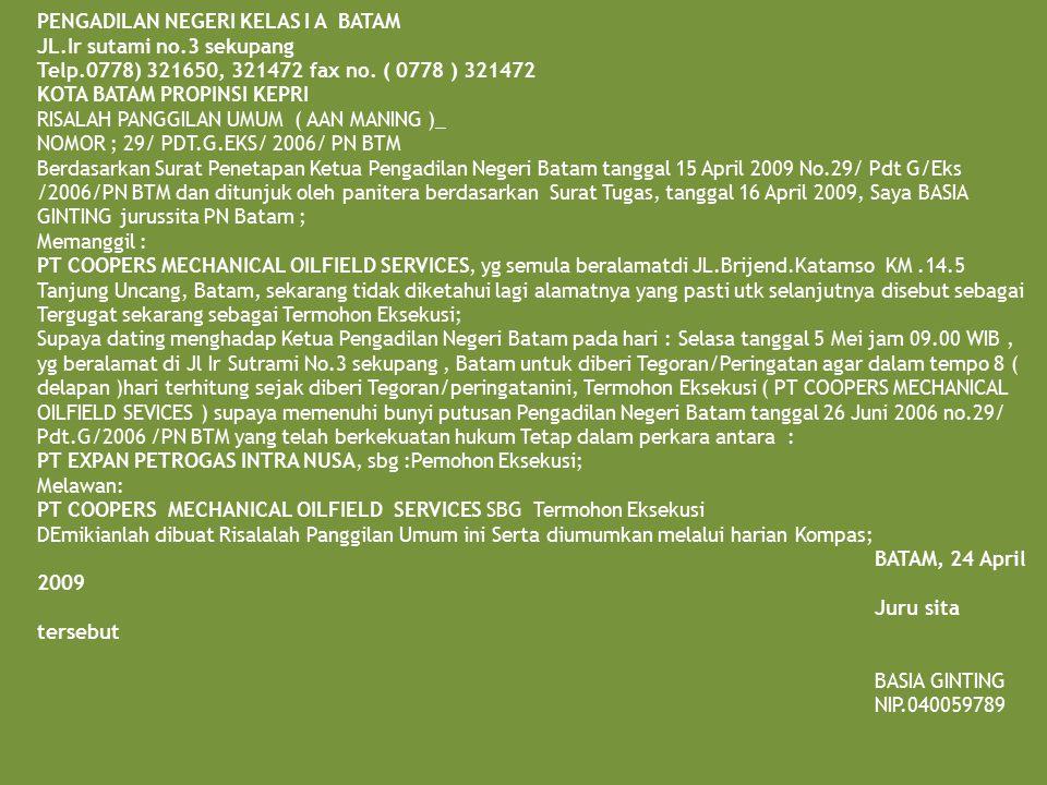 PENGADILAN NEGERI KELAS I A BATAM JL.Ir sutami no.3 sekupang Telp.0778) 321650, 321472 fax no. ( 0778 ) 321472 KOTA BATAM PROPINSI KEPRI RISALAH PANGG