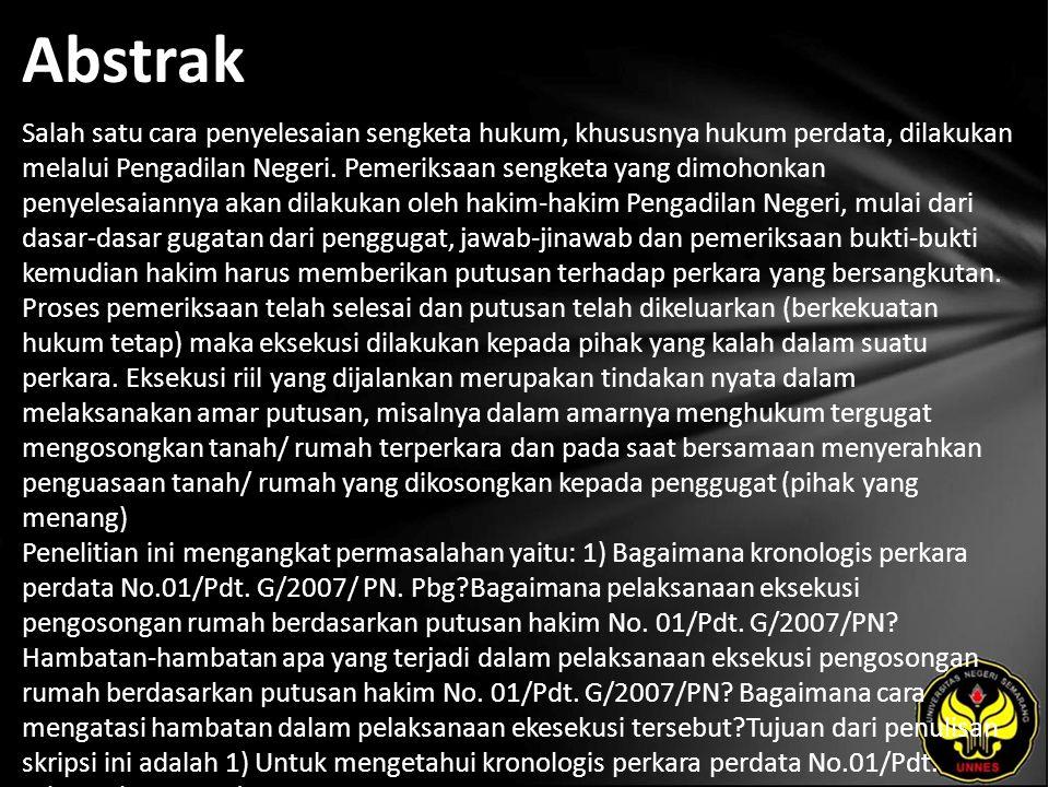 Abstrak Salah satu cara penyelesaian sengketa hukum, khususnya hukum perdata, dilakukan melalui Pengadilan Negeri.