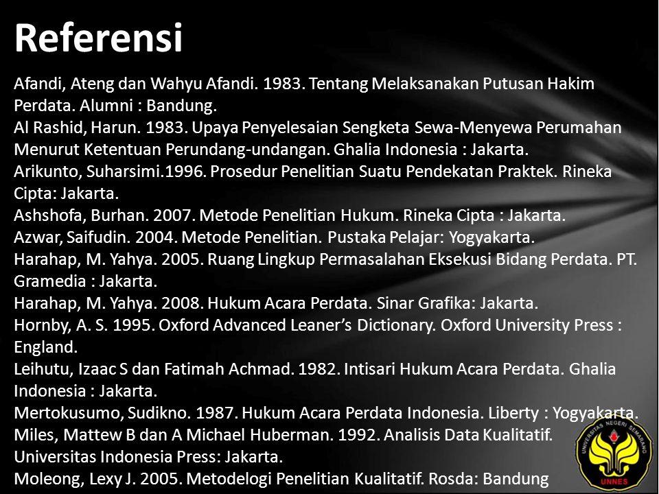 Referensi Afandi, Ateng dan Wahyu Afandi. 1983. Tentang Melaksanakan Putusan Hakim Perdata.