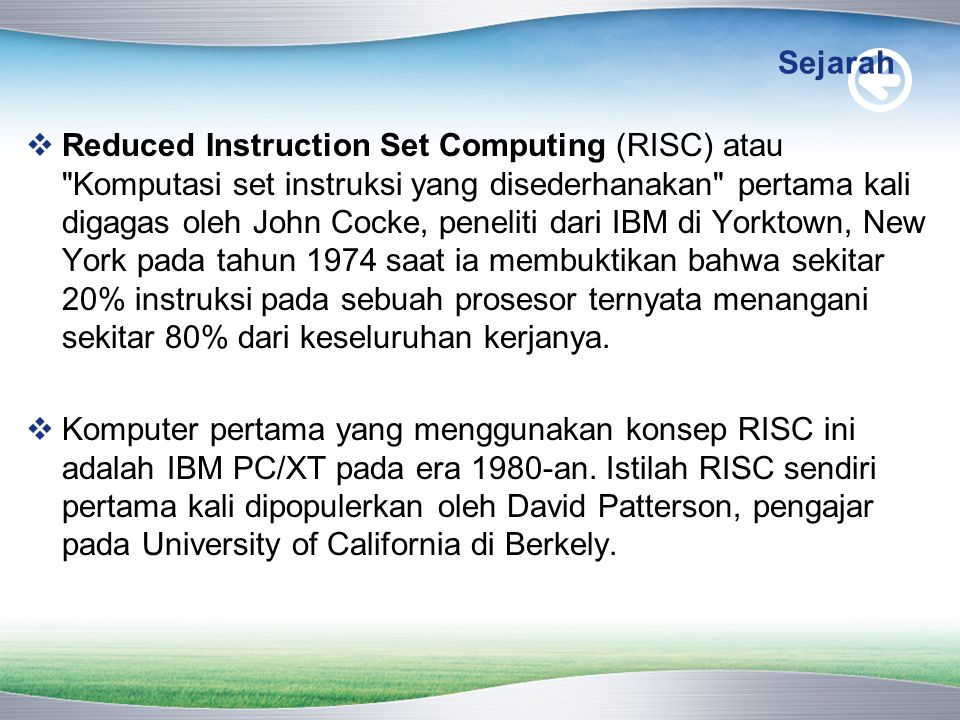 Sejarah  Reduced Instruction Set Computing (RISC) atau