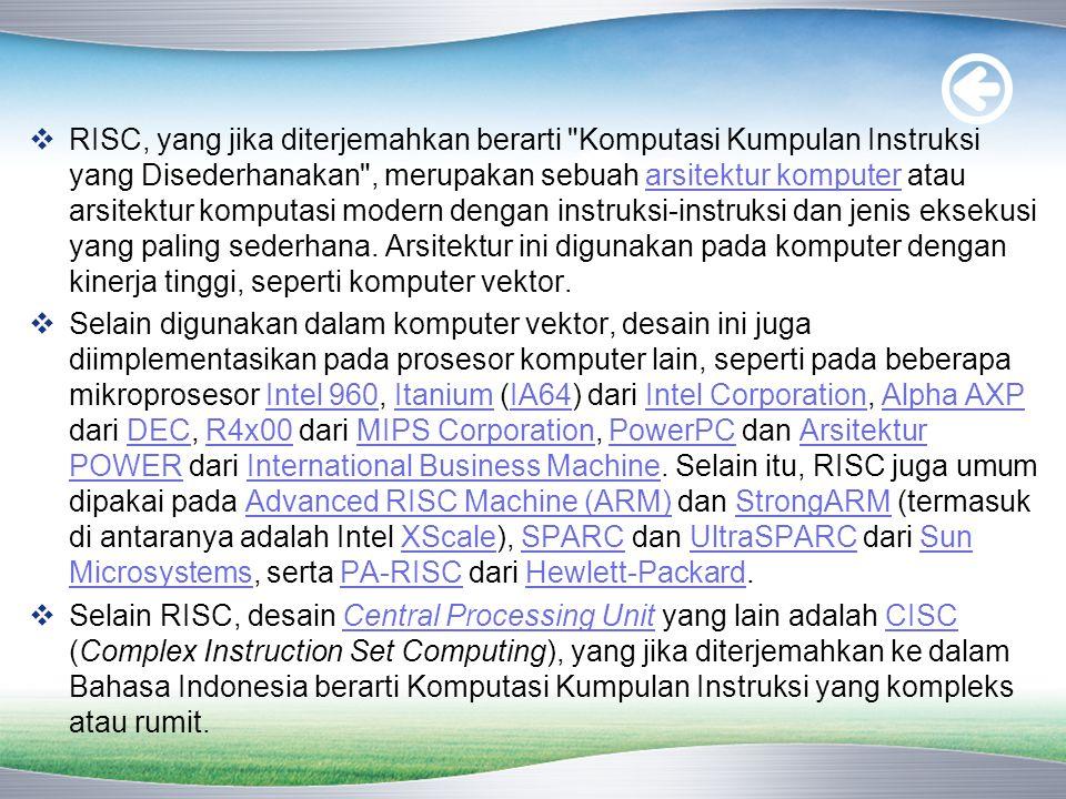  RISC, yang jika diterjemahkan berarti