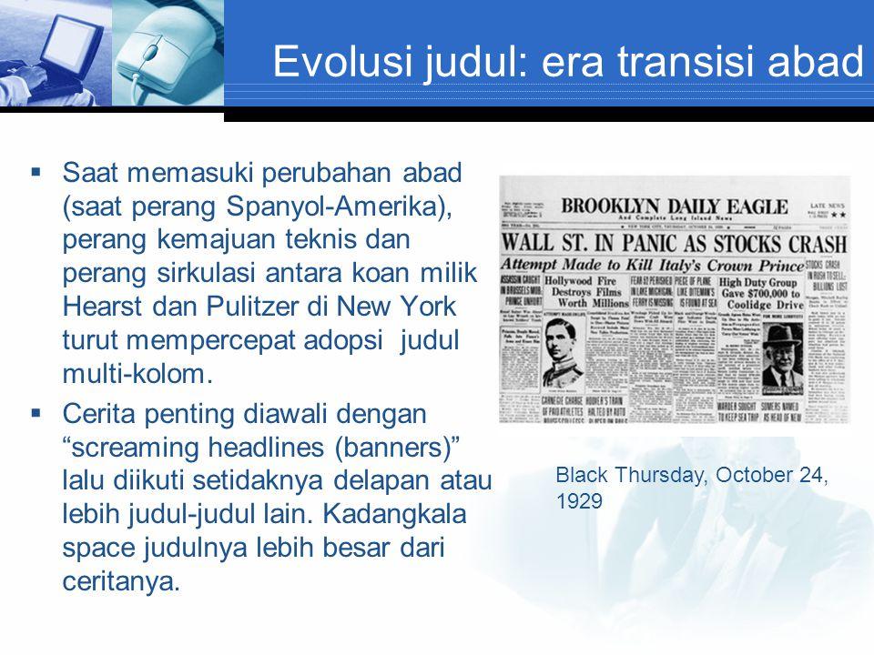 Evolusi judul: era transisi abad  Saat memasuki perubahan abad (saat perang Spanyol-Amerika), perang kemajuan teknis dan perang sirkulasi antara koan