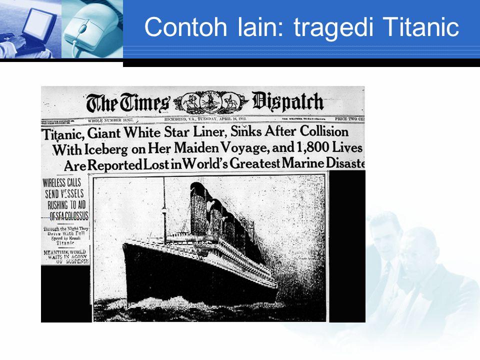 Contoh lain: tragedi Titanic