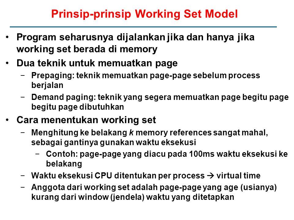 Program seharusnya dijalankan jika dan hanya jika working set berada di memory Dua teknik untuk memuatkan page −Prepaging: teknik memuatkan page-page