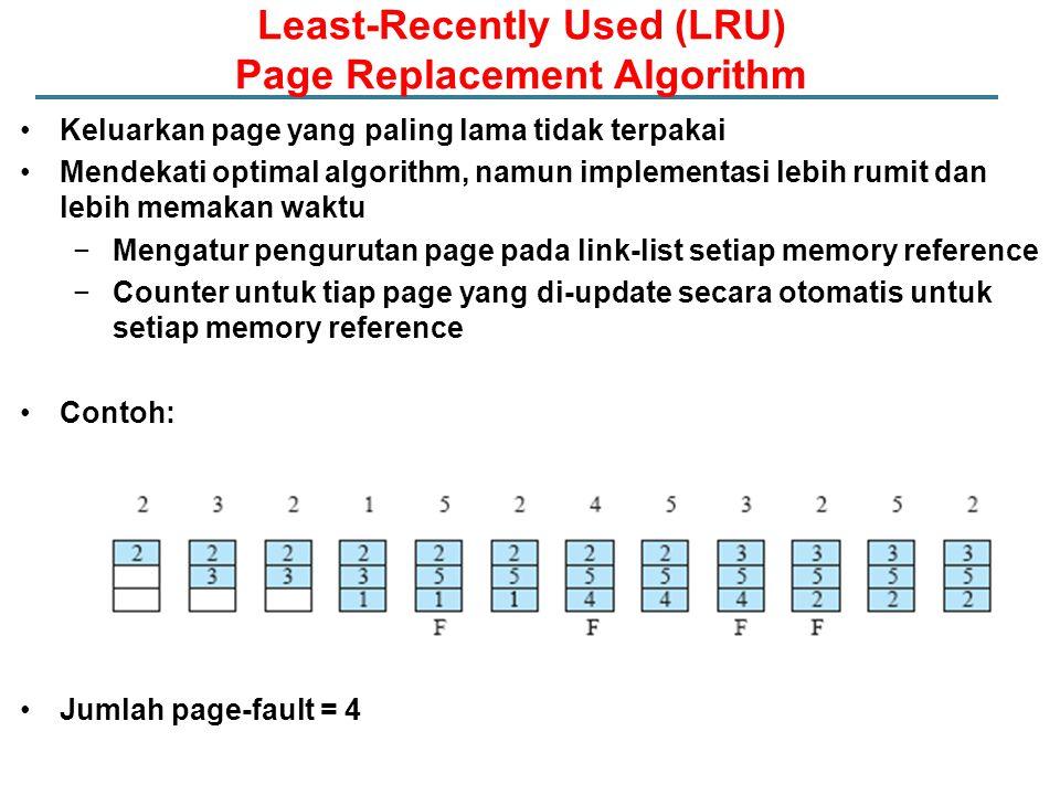 Buat counter untuk tiap Page Table Entry Secara periodik (dengan clock interrupt) periksa R bit: −Jika R = 0, nilai counter digeser 1 bit ke kanan −Jika R = 1, bit paling kiri pada counter = 1 Nilai counter menandakan jumlah interval kapan page terakhir diakses Keluarkan page yang memiliki nilai counter terendah Aging Algorithm: Simulasi LRU dengan Software Counter