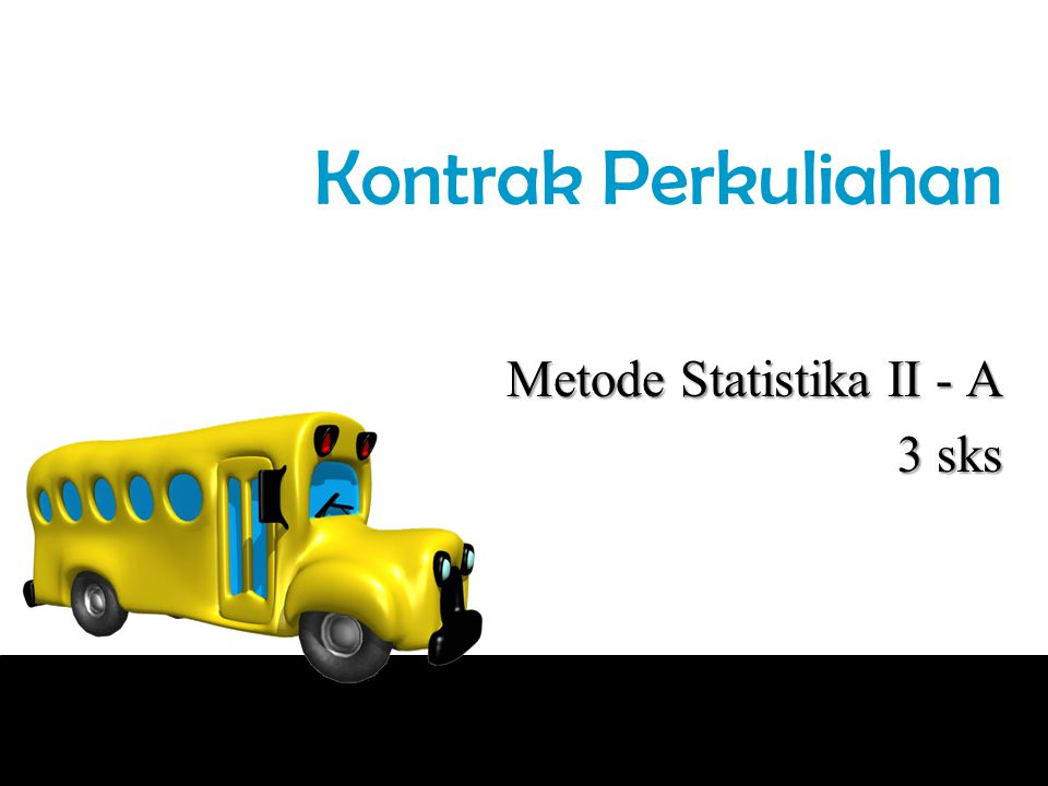 Kontrak Perkuliahan Metode Statistika II - A 3 sks