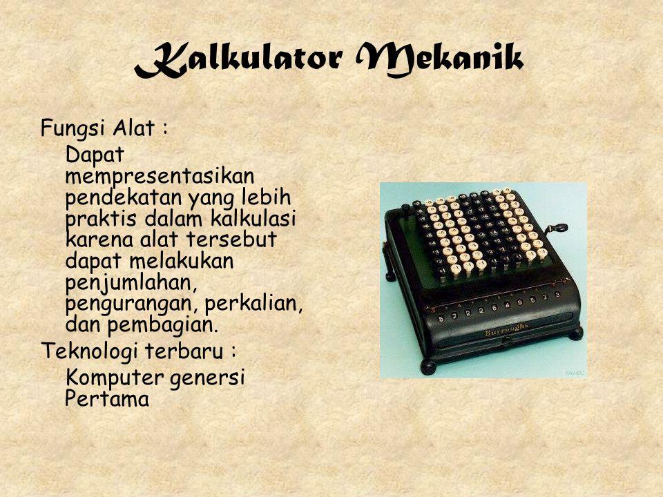 Kalkulator Mekanik Fungsi Alat : Dapat mempresentasikan pendekatan yang lebih praktis dalam kalkulasi karena alat tersebut dapat melakukan penjumlahan