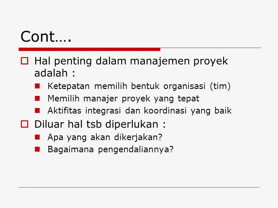 Contoh (Proyek Perangkat Lunak)  Manajer  Right Decision Right Decision  Experience Experience  Wrong Decision  MP  Keahlian memperkirakan Kompleksitas Proyek  Indeks Function Point  Struktur data internal  Data eksternal  Jumlah input pemakai  Jumlah output pemakai  Jumplah proses user  Transformasi  Transisi Resiko